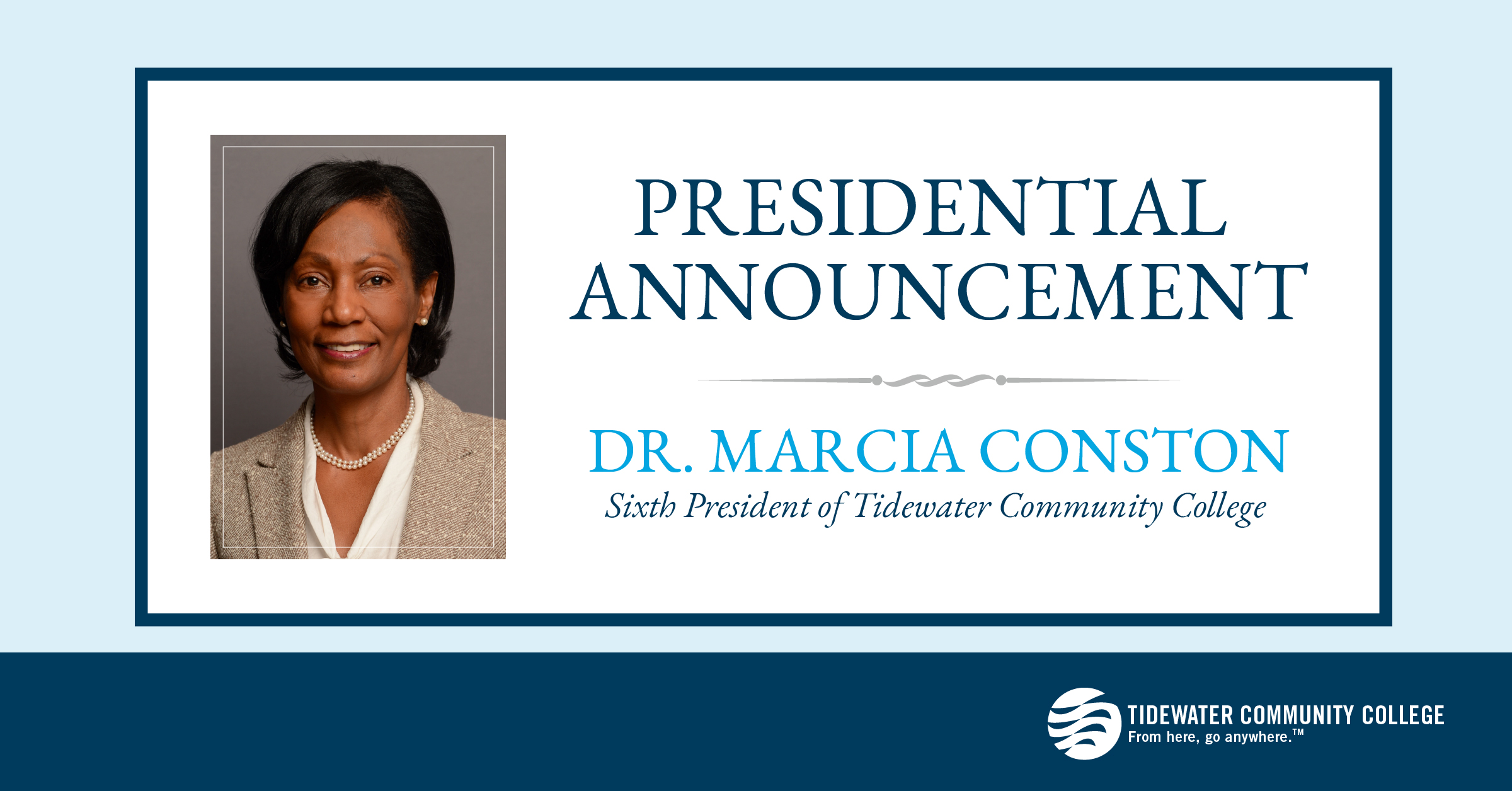 Presidential Announcement: Dr. Marcia Conston, Sixth President of Tidewater Community College